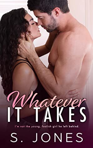 Whatever It Takes by S.    Jones