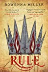 Rule (The Unraveled Kingdom, #3)