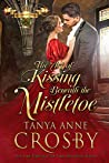 The Art of Kissing Beneath the Mistletoe (The Prince & the Impostor Book 3)