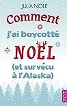 Comment j'ai boycotté Noël (et survécu à l'Alaska