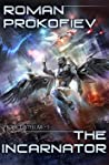 The Incarnator (Project Stellar #1)