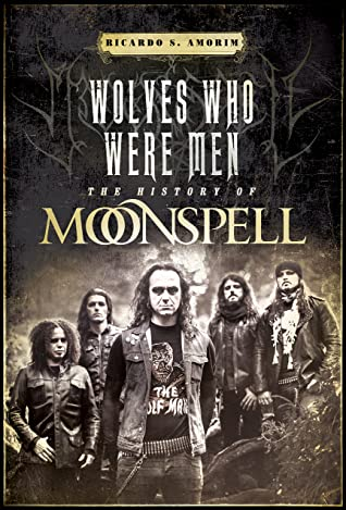 Wolves Who Were Men: The History Of Moonspell