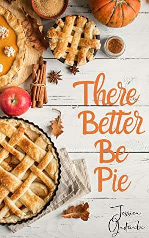 There Better Be Pie