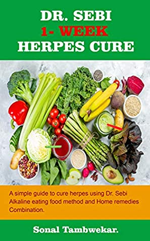 Dr Sebi One Week Cure For Herpes A Simple Guide To Cure