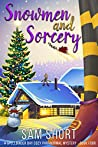Snowmen and Sorcery (Spellbinder Bay Paranormal Cozy Mystery Series 4)