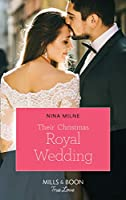 Their Christmas Royal Wedding (Mills & Boon True Love) (A Crown by Christmas, Book 3)