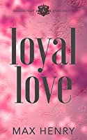 Loyal Love (Arcadia High Anarchists, #4)