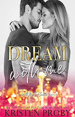 Dream With Me (With Me In Seattle, #13)