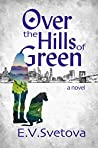 Over The Hills Of Green by E.V. Svetova
