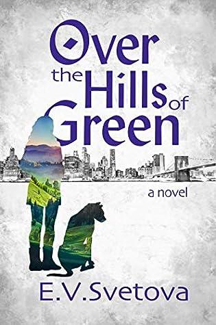 Over The Hills Of Green by E. V. Svetova