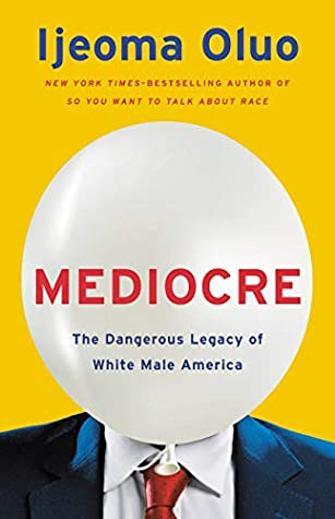 The book cover for Mediocre: The Dangerous Legacy of White Male America