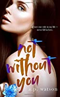 Not Without You (By Your Side Series)