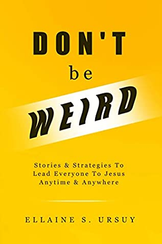 Don't Be Weird by Ellaine Ursuy