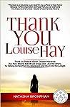 Thank You Louise Hay by Natasha Bronfman