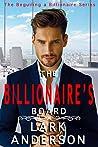 The Billionaire's Board (Beguiling a Billionaire Book 1)