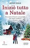 Iniziò tutto a Natale by Jenny  Hale