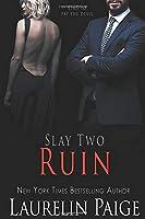Ruin: Slay Two (Slay Quartet)