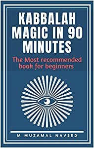 KABBALAH MAGIC IN 90 MINUTES: The Most recommended book for beginners