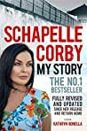 My Story: Schapelle Corby: Fully Revised and Updated Since Her Release and Return Home