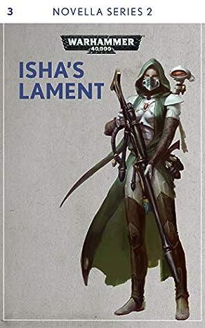Isha's Lament (Black Library Novella Series 2 #3)