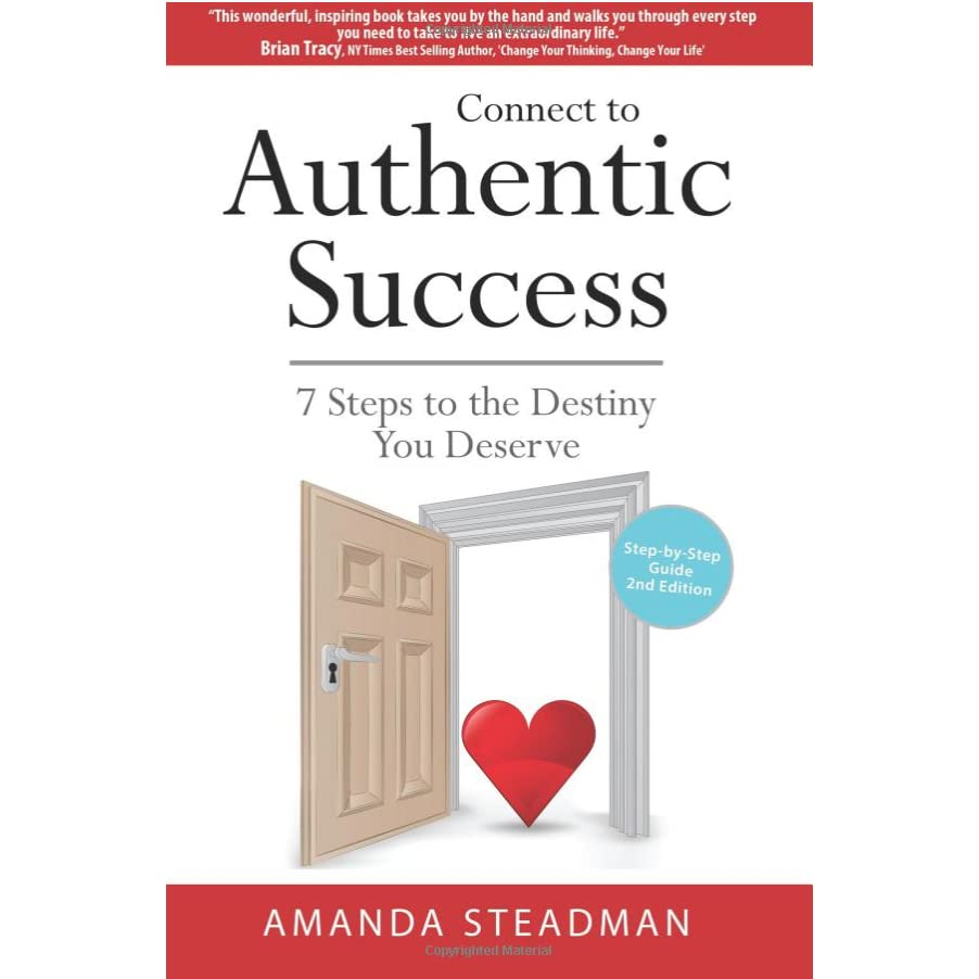 Amanda Steadman connect to authentic success, 7 steps to the destiny you