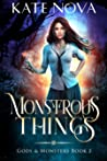 Monstrous Things (Gods & Monsters, #2)
