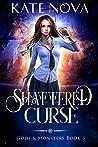 Shattered Curse (Gods & Monsters, #3)