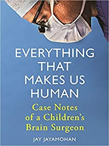 Everything that Makes Us Human: Case Notes of a Children's Brain Surgeon