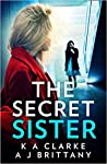 The Secret Sister by K.A. Clarke