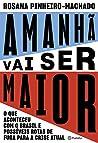 Amanhã vai ser maior: O que aconteceu com o Brasil e possíveis rotas de fuga para a crise atual