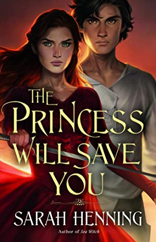 The Princess Will Save You (Kingdoms of Sand and Sky, #1)