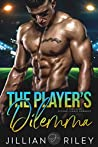 The Player's Dilemma: A Thrilling Second Chance Romance