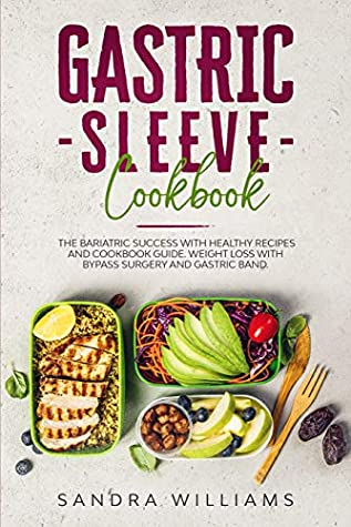 Gastric Sleeve Cookbook: The Bariatric