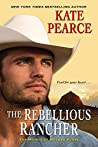 The Rebellious Rancher (The Millers of Morgan Valley, #3)