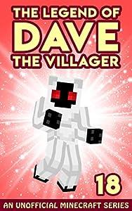 Dave the Villager 18: An Unofficial Minecraft Book