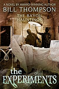 The Experiments (The Bayou Hauntings Book 5)
