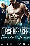 Curse Breaker Friends To Lovers: A Second Chance Single Mom Romance (Hockey Playing Lion Shifter Dads)