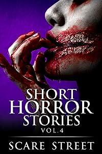 Short Horror Stories Vol. 4 (Supernatural Suspense Collection, #4)