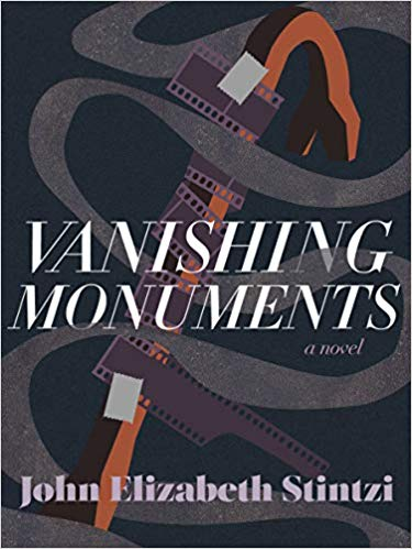Vanishing Monuments - John Elizabeth Stintzi