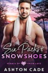 Six-Packs and Snowshoes (Hearts of Snow Lake, #5)