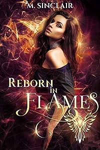 Reborn in Flames (Reborn, #1)