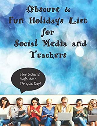 """Obscure & Fun Holidays List for Social Media and Teachers: 8 1/2 x 11"""" and consists of 80 two-sided pages! This is a List of Crazy and Obscure ... or advertising on social media or Blogging!"""