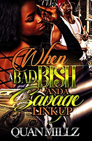 When A Bad Bish And A Savage Link Up: An Urban Romance Standalone