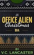 An Office Alien Christmas: Bia