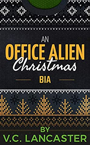 An Office Alien Christmas: Bia (Office Aliens #4.2)