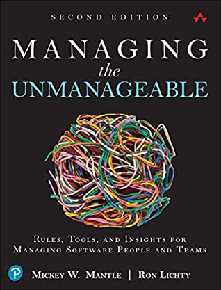 Book Cover - Book Review: Managing the Unmanageable: Rules, Tools, and Insights for Managing Software People and Teams, 2nd Edition