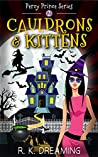 Cauldrons And Kittens (Percy Prince Witching Cozy Mystery, #2) by R.K. Dreaming