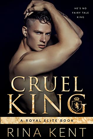 Cruel King (Royal Elite, #0)