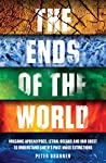 The Ends of the World: Volcanic Apocalypses, Lethal Oceans and Our Quest to Understand Earth's Past Mass Extinctions