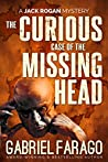 The Curious Case of the Missing Head: A Medical Thriller (Jack Rogan Mysteries Book 5)